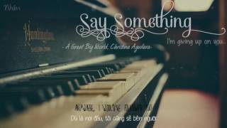 [Vietsub+Lyrics] Say Something - A Great Big World, Christina Aguilera