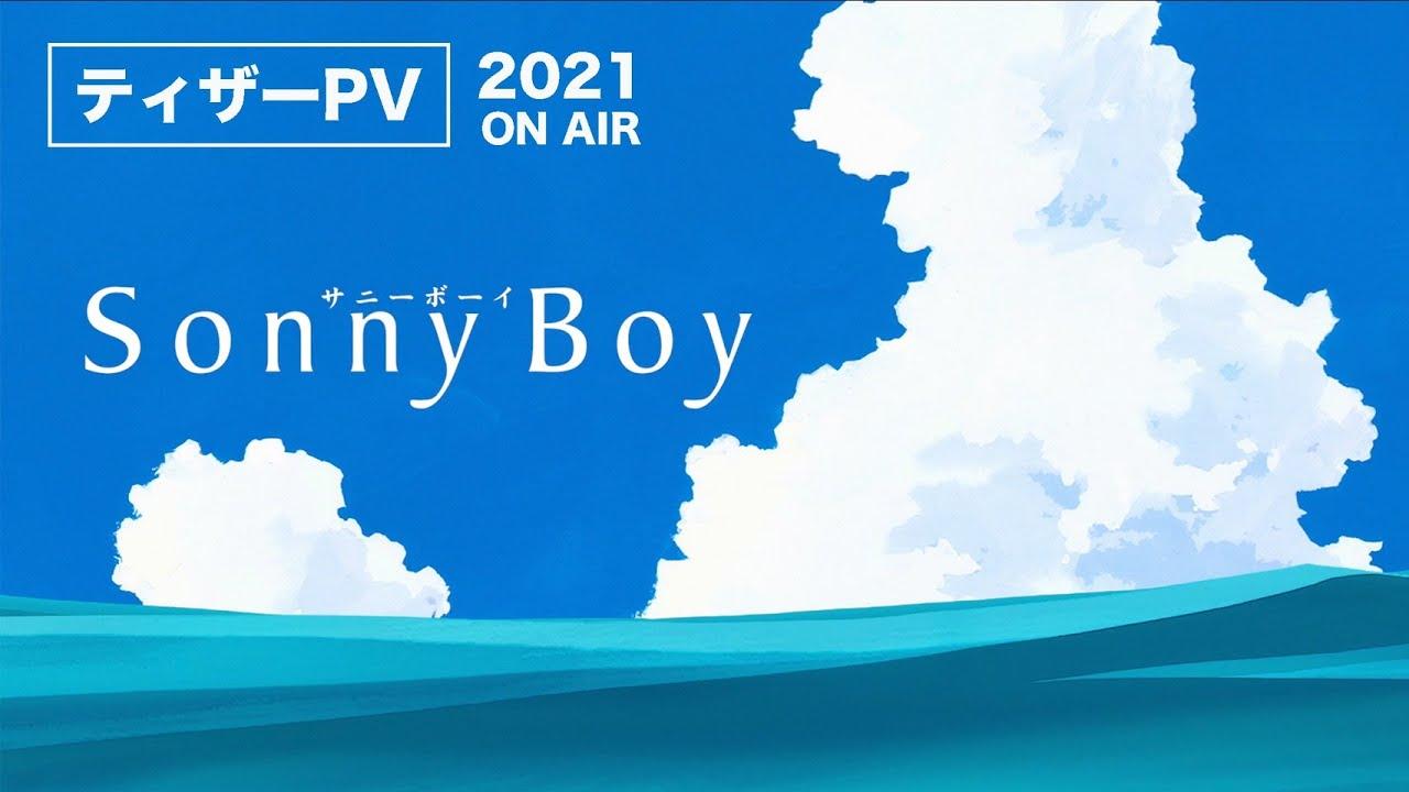 2021년 분기 미정 애니 : Sonny Boy