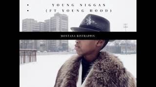 Montana BinTrappin: Young Niggas (feat. Young Hood)