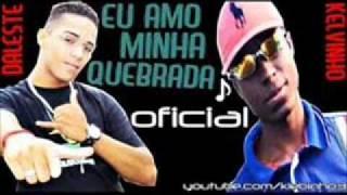 MC DALESTE E KELVINHO - EU AMO MINHA QUEBRADA ♫ - MUSICA NOVA