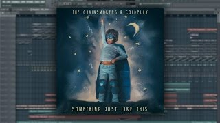 The Chainsmokers & Coldplay - Something Just Like This [FL Studio Remake]