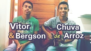 Luan Santana - Chuva de Arroz (V&B Cover)