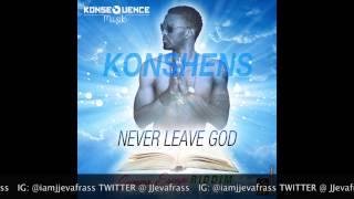 Konshens - Never Leave God (Preview) Summa Escape Riddim - May 2015