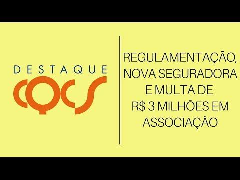 Imagem post: Regulamentação, Nova seguradora e Multa de R$ 3 milhões em associação
