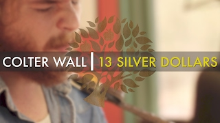 Colter Wall - 'Thirteen Silver Dollars'   UNDER THE APPLE TREE
