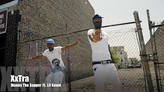Manny Tha Sapper x Lil Kemo - XxTra (Music Video)