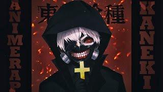 "AnimeRap - ""Токийский Гуль"" Реп про Канеки Кена | Tokyo Ghoul Ken Kaneki Rap 2014"