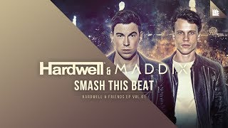 Hardwell & Maddix - Smash This Beat [OUT NOW!]