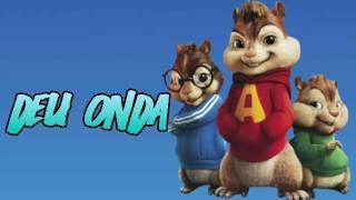 Deu Onda - Alvin eos Esquilos - Lançamento 2017