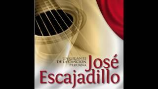 2. Que Somos Amantes - Jose Escajadillo - Un Gigante de la Canción Criolla