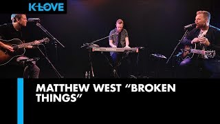 "Matthew West ""Broken Things"" Live at K-LOVE"