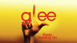 Glee - Keep Holding On - Episode Version [Short]