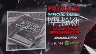 WWE Payback 2017: Official Theme -  Born For Greatness by Papa Roach