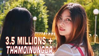THAMOINUNGDA | JAMZ & PANTHOI | Manipuri Music Video 2018 width=