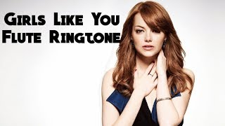 Girls Like You Flute Ringtone with Download Link | Download Now | Unix Creation