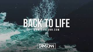 Back To Life (With Hook) - Deep Inspiring Piano Orchestral Beat | Prod. By Dansonn