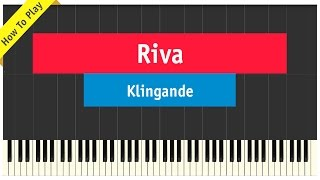 Klingande - Riva - Piano Cover (How To Play) feat. Broken Back