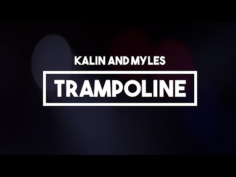 kalin-and-myles-trampoline-lyrics-lively-coastin
