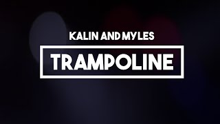 Kalin and Myles - Trampoline | Lyrics
