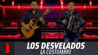 Los Desvelados - La Costumbre (Video Lyric)