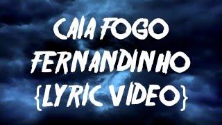 Caia Fogo - Fernandinho {Lyric Vídeo}