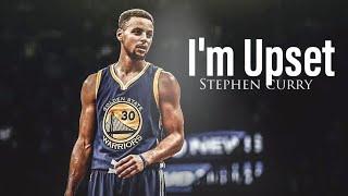 Stephen curry ~ I'm Upset ft. DRAKE