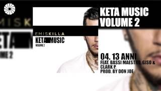 Emis Killa - 13 anni (feat. Bassi Maestro, Giso e Clark P.) - prod. by Don Joe - (Audio HQ)