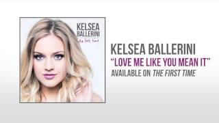 "Kelsea Ballerini ""Love Me Like You Mean It"" Official Audio"