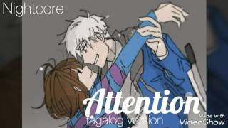 [Nightcore] ATTENTION-tagalog version