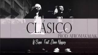 """CLÁSICO"" - Lil Supa' Feat. Dann Niggaz [Prod. Afromak]"