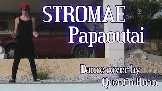 [RE-UPLOAD] Papaoutai | @Stromae | Dance Cover | @Quentin Huan | @QuentinHuanChoreography