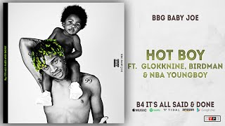 BBG Baby Joe - Hot Boy Ft. NBA YoungBoy, Glokknine & Birdman (B4 It's All Said & Done)