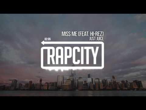 Just Juice - Miss Me (feat. Hi-Rez) [Prod. by The Martianz]