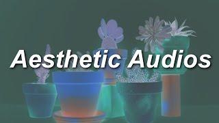 AESTHETIC AUDIOS! (2) (Vine Edit Audios)