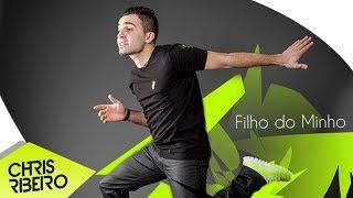 CHRIS RIBEIRO - FILHO DO MINHO