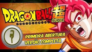 Dragon Ball Super - Abertura em Português (BR) - Chouzetsu Dynamic - Versão Completa (Full)