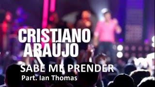Cristiano Araújo Feat. Ian Thomas - Sabe Me Prender