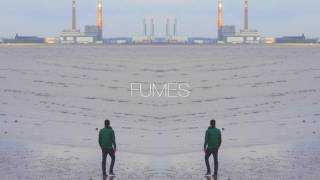 The Eden Project - Fumes