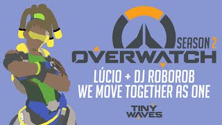 OVERWATCH REMIX: Lúcio & RoboRob - We Move Together As One