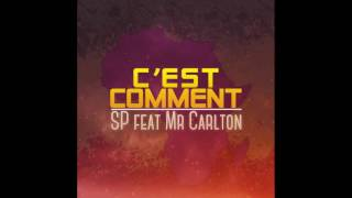 Sp featuring Mr Carlton - C'est comment