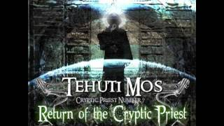 Tehuti Mos - Return Of  The Cryptic Priest