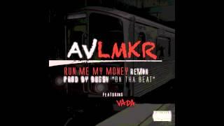 AV Feat. VADA - Run Me My Money (Remix) [Audio]