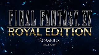 Somnus - Final Fantasy XV Royal Edition Remix