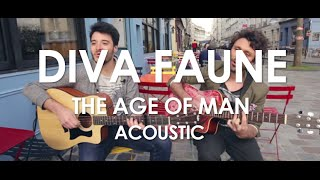 Diva Faune - The Age of Man - Acoustic [Live in Paris]