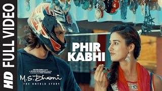 PHIR KABHI Full Video Song | M.S. DHONI -THE UNTOLD STORY |Arijit Singh| Sushant Singh Disha Patani
