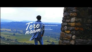 Tere Naam | Ayush D Kumar | Zack Knight | Cover | Strontium Production | 2017