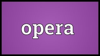 Opera Meaning