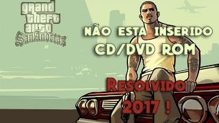 Como Resolver Erro Gta Sa - O Disco Não Esta Inserido No CD/DVD-Rom (Resolvido 2017)