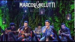 Marcos e Belutti Acústico - Os corações não são iguais