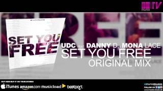 UDC feat. Danny D. & Mona Lace - Set You Free (Original Mix)